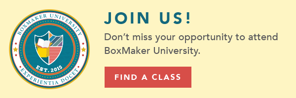 Don't Miss BoxMaker University! Register Today.